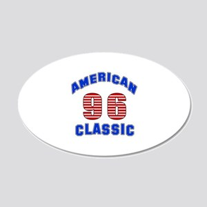 American Classic 96 Birthday 20x12 Oval Wall Decal