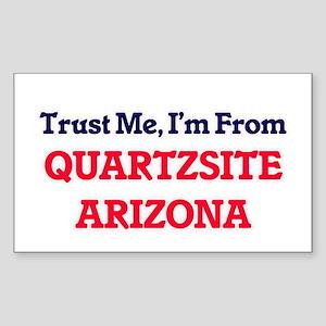 Trust Me, I'm from Quartzsite Arizona Sticker