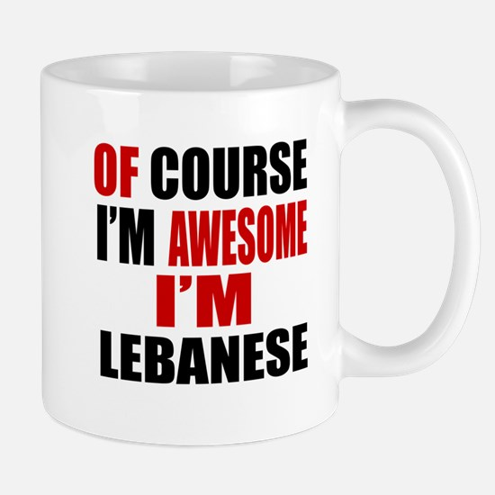 Of Course I Am Lebanese Mug