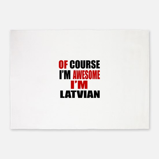 Of Course I Am Latvian 5'x7'Area Rug