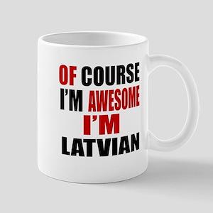 Of Course I Am Latvian Mug