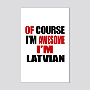 Of Course I Am Latvian Mini Poster Print
