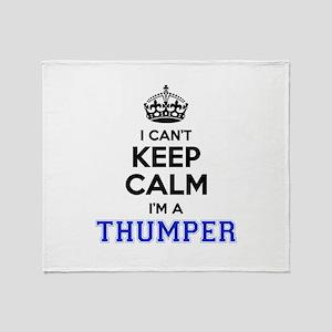 I can't keep calm Im THUMPER Throw Blanket
