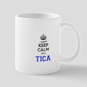 I can't keep calm Im TICA Mugs