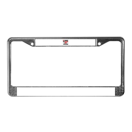 Of Course I Am Italian License Plate Frame by CoolGiftz