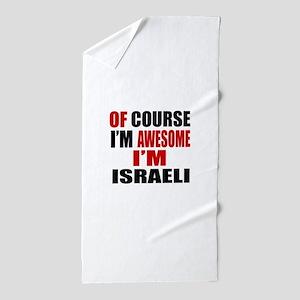 Of Course I Am Israeli Beach Towel