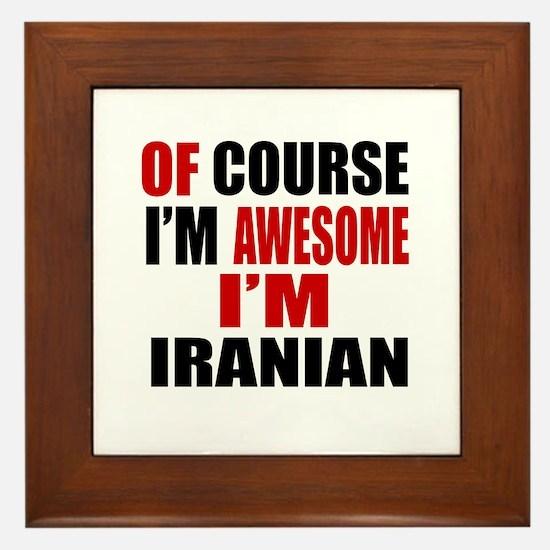Of Course I Am Iranian Framed Tile