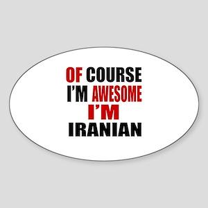 Of Course I Am Iranian Sticker (Oval)