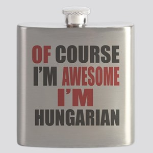 Of Course I Am Hungarian Flask
