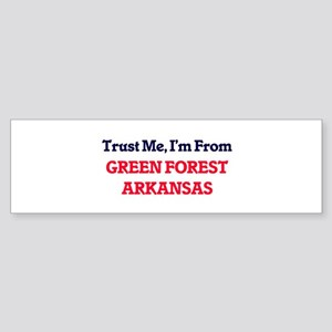 Trust Me, I'm from Green Forest Ark Bumper Sticker