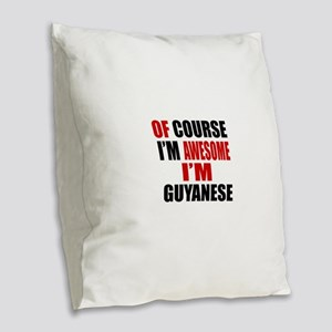 Of Course I Am Guyanese Burlap Throw Pillow
