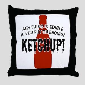 Put on Enough Ketchup Throw Pillow