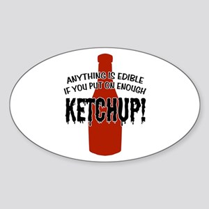 Put on Enough Ketchup Oval Sticker