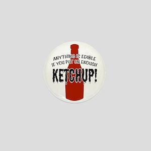 Put on Enough Ketchup Mini Button