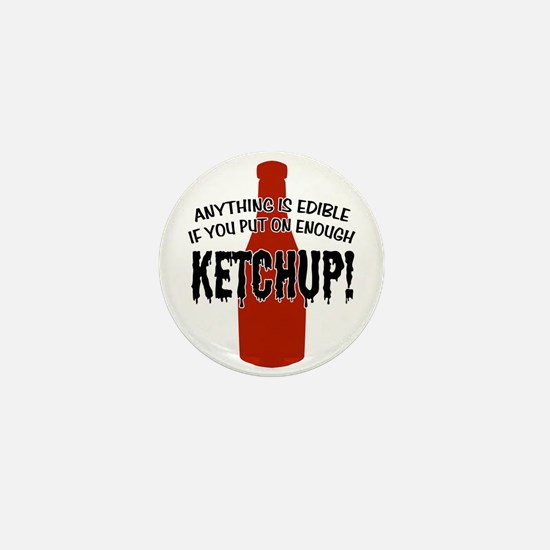 Put on Enough Ketchup Mini Button