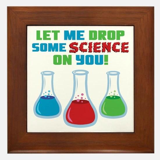 Let Me Drop Some Science On You Framed Tile
