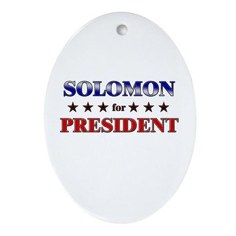 SOLOMON for president Oval Ornament