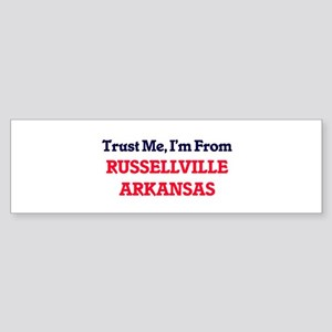 Trust Me, I'm from Russellville Ark Bumper Sticker