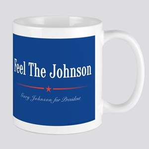 Feel the Johnson Campaign Sign Mugs