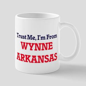 Trust Me, I'm from Wynne Arkansas Mugs