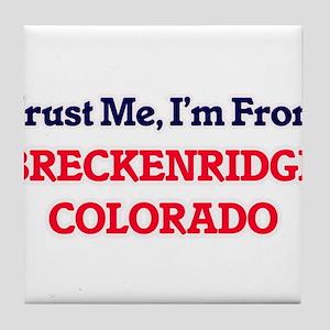 Trust Me, I'm from Breckenridge Color Tile Coaster