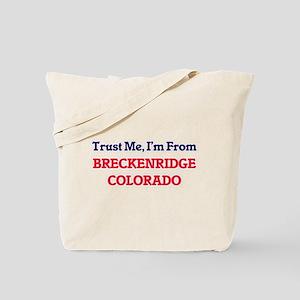 Trust Me, I'm from Breckenridge Colorado Tote Bag