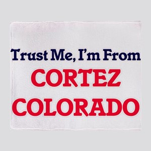Trust Me, I'm from Cortez Colorado Throw Blanket