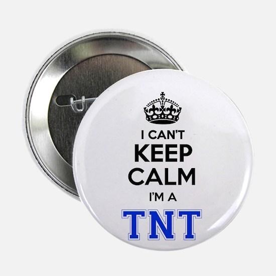 "I can't keep calm Im TNT 2.25"" Button"