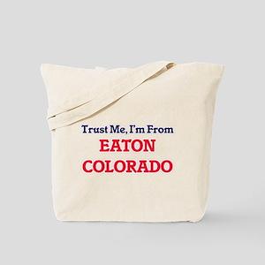 Trust Me, I'm from Eaton Colorado Tote Bag