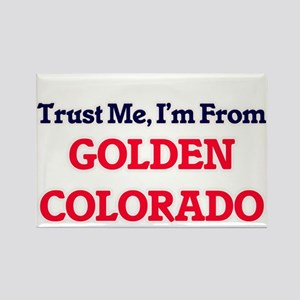Trust Me, I'm from Golden Colorado Magnets