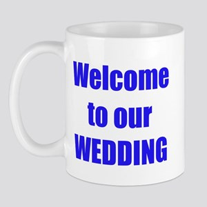 WELCOME TO OUR WEDDING Mug