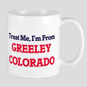Trust Me, I'm from Greeley Colorado Mugs