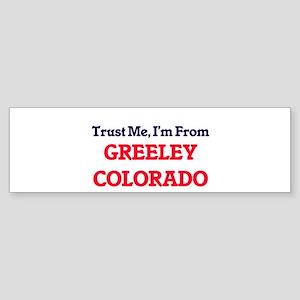 Trust Me, I'm from Greeley Colorado Bumper Sticker