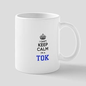 I can't keep calm Im TOK Mugs