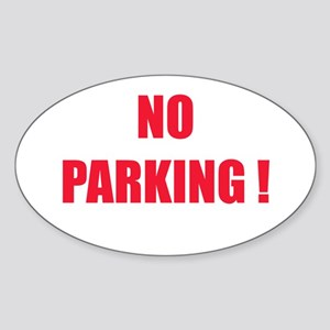 NO PARKING ! Oval Sticker