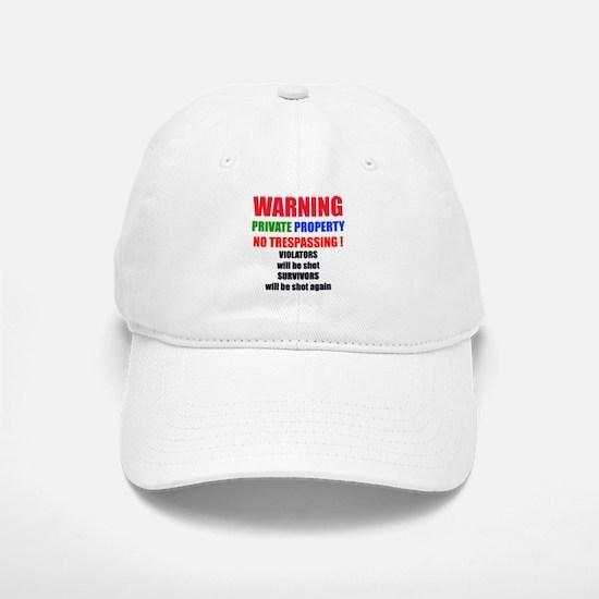 WARNING PRIVATE PROPERTY Baseball Baseball Cap