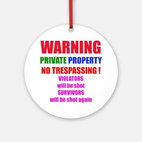 WARNING NO TRESPASSING Ornament (Round)
