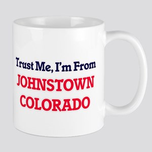 Trust Me, I'm from Johnstown Colorado Mugs