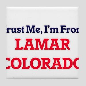 Trust Me, I'm from Lamar Colorado Tile Coaster