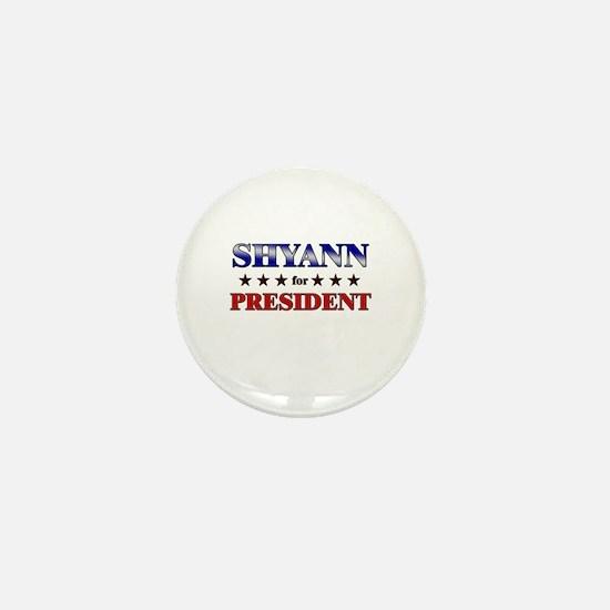 SHYANN for president Mini Button