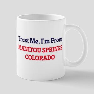 Trust Me, I'm from Manitou Springs Colorado Mugs