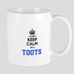 I can't keep calm Im TOOTS Mugs