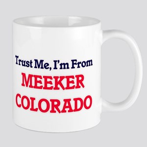 Trust Me, I'm from Meeker Colorado Mugs