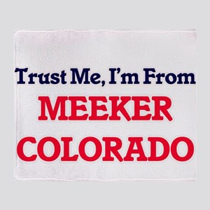 Trust Me, I'm from Meeker Colorado Throw Blanket