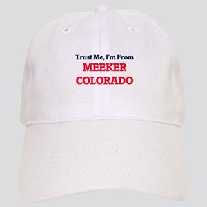 Trust Me, I'm from Meeker Colorado Cap