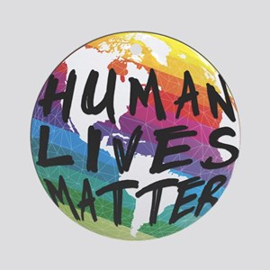 Human Lives Matter! Christmas Round Ornament