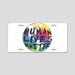 HUMAN LIVES MATTER! Aluminum License Plate