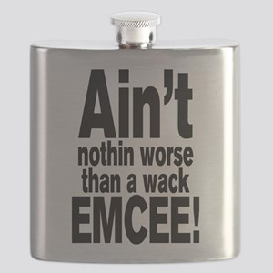 Ain't nothin worse than a wack EMCEE! Flask