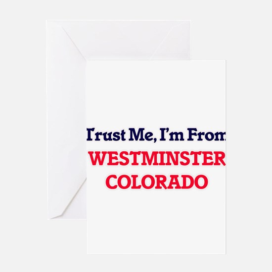 Trust Me, I'm from Westminster Colo Greeting Cards