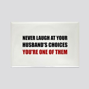 Laugh Husbands Choices Magnets